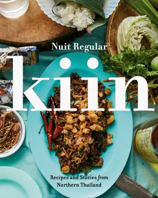 Kiin : recipes and stories from northern Thailand.
