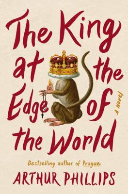 The king at the edge of the world : a novel.