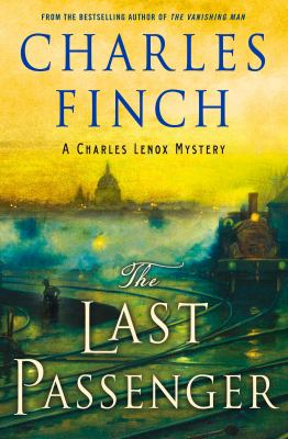 The last passenger : a Charles Lenox mystery, #13